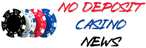 No Deposit Casino News